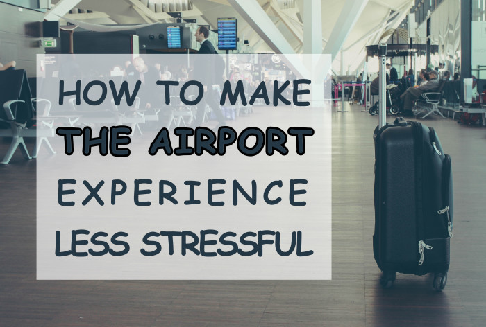 make-airport-experience-less-stressful