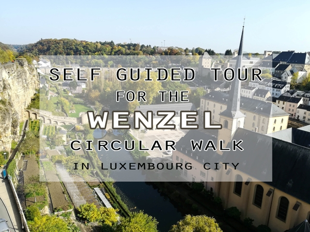Self guided tour of the Wenzel Circular Walk in Luxembourg City