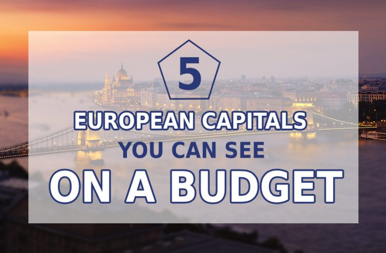 5 European Capitals That Can Be Your Next Destination If You're on a Tight Budget