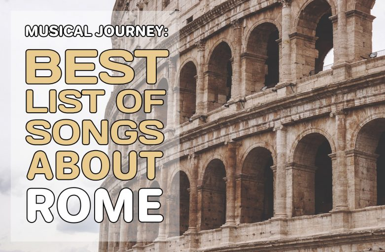 Musical Journey: Best Songs About Rome