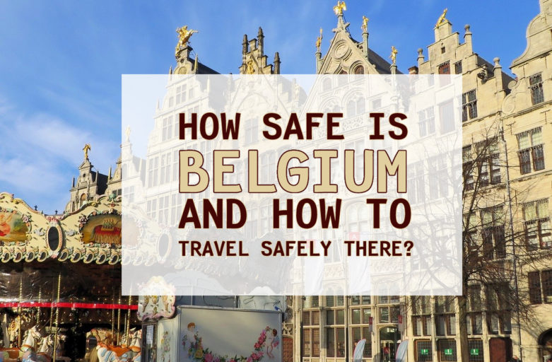 How Safe is Belgium And How To Travel Safely There?